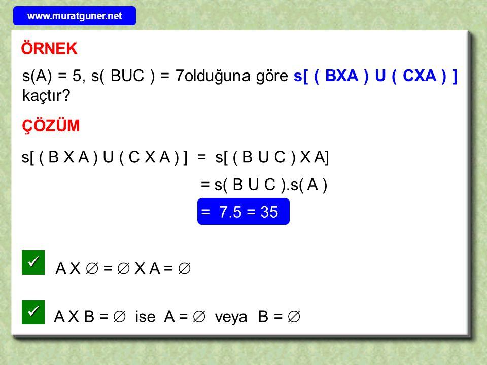 s(A) = 5, s( BUC ) = 7olduğuna göre s[ ( BXA ) U ( CXA ) ] kaçtır